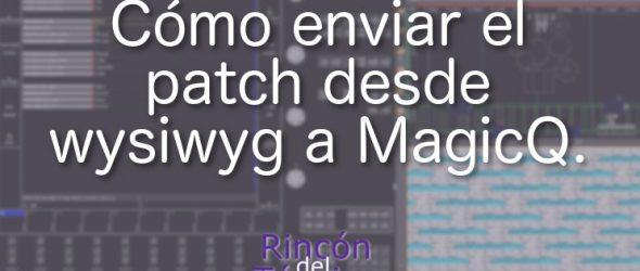 Como enviar el patch desde Wysiwyg a MagicQ