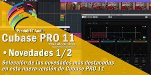 steinberg-cubase-11-pro 1-novedades-funciones-produnet-audio-carlos-maiño-marino-formacion-cursos-tutorial-español-formation-waves-audio-full
